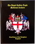 The Royal Golden Eagle Archers Book commen=moration the 600th anniversay of Azincourt
